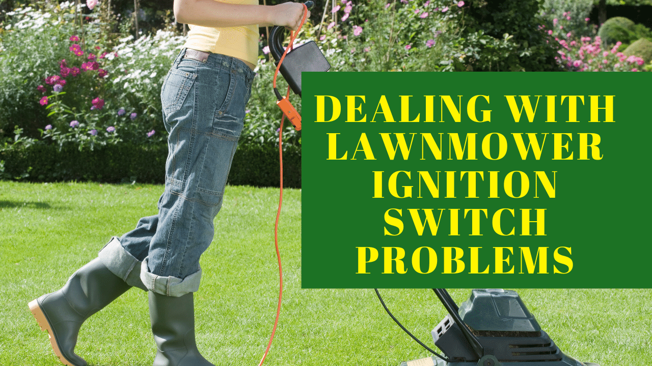 Lawnmower ignition switch problems